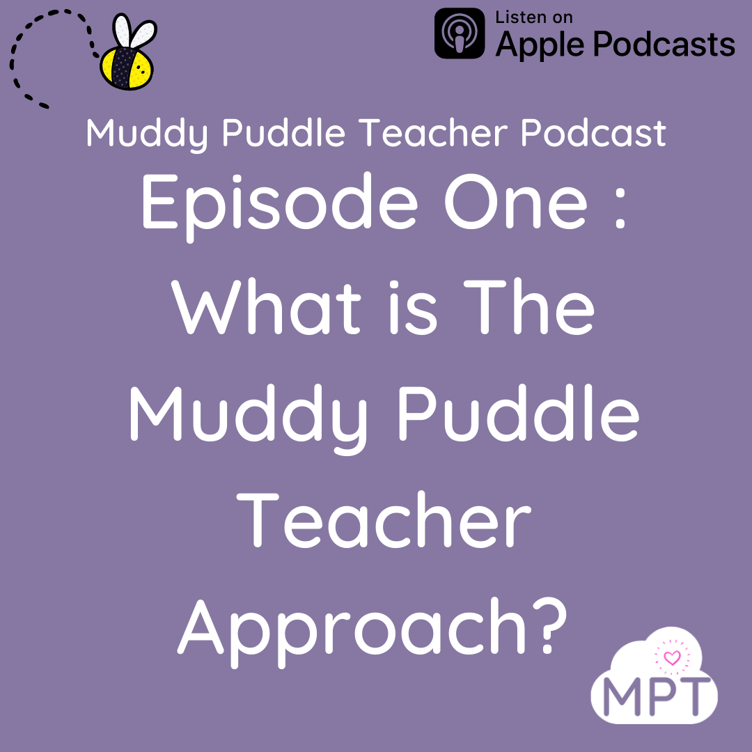 Muddy Puddle teacher podcast: Episode One