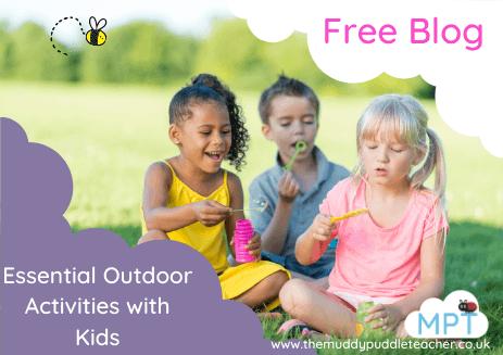 Essential Outdoor Activities with Kids *FREE BLOG*