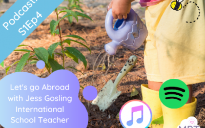 S1E4: let's go Abroad with Jess Gosling International School Teacher