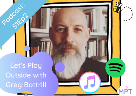 S1E2: Let's Play Outside with Greg Bottrill