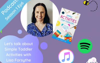 S1E6: Let's talk about Simple Toddler Activities with Lisa Forsythe