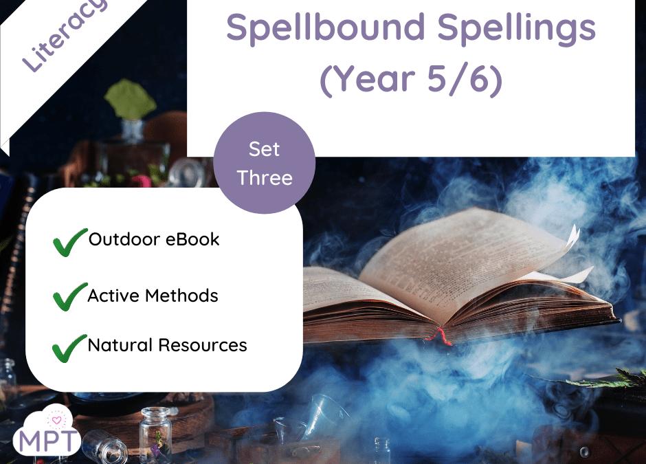 Spellbound Spellings – Year 5/6 Spellings (Set Three)